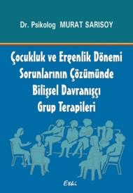 Çocukluk ve Ergenlik Dönemi  Sorunlarının Çözümünde  Bilişsel Davranışçı  Grup Terapileri kapağı
